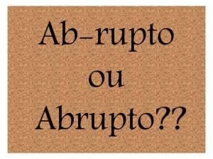 Ab-rupto